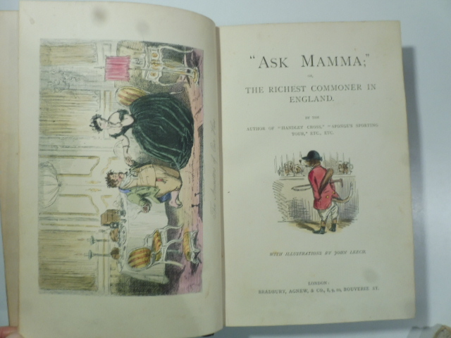 'Ask Mamma' or the richiest commoner in england by the author of handley cross, spnge's sporting tour etc. etc.  With illustrations by John Leech