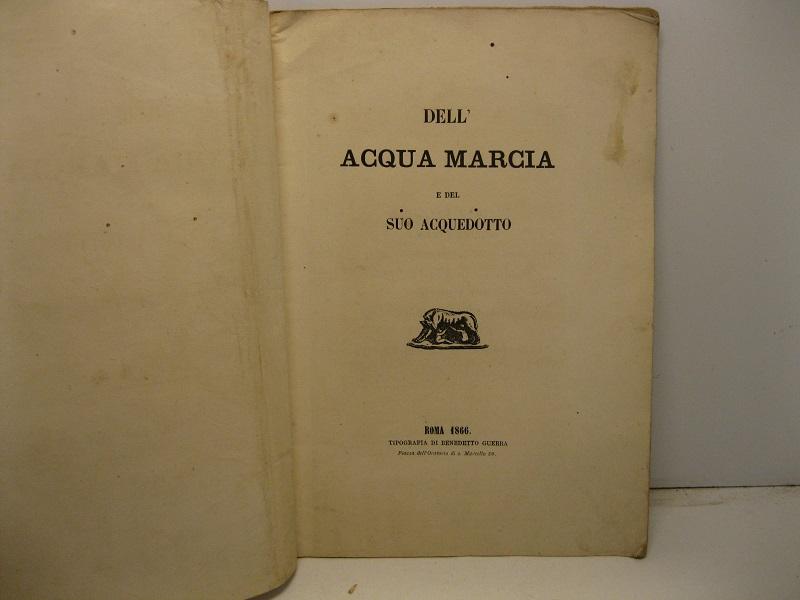 Acquedotto Acqua Marcia.Dell Acqua Marcia E Del Suo Acquedotto Libreria Antiquaria
