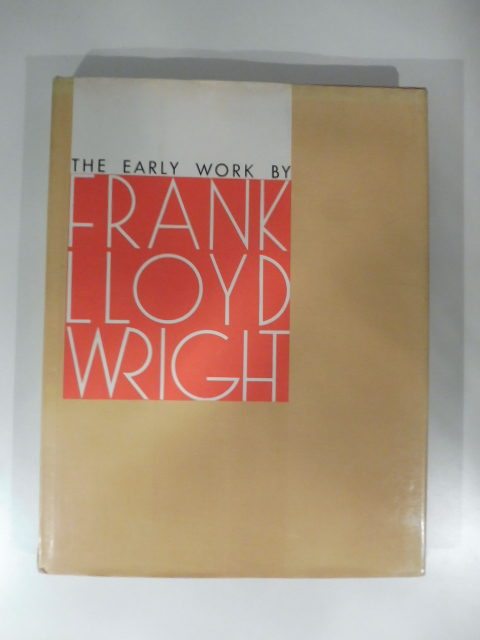 The early work by Frank Lloyd Wright
