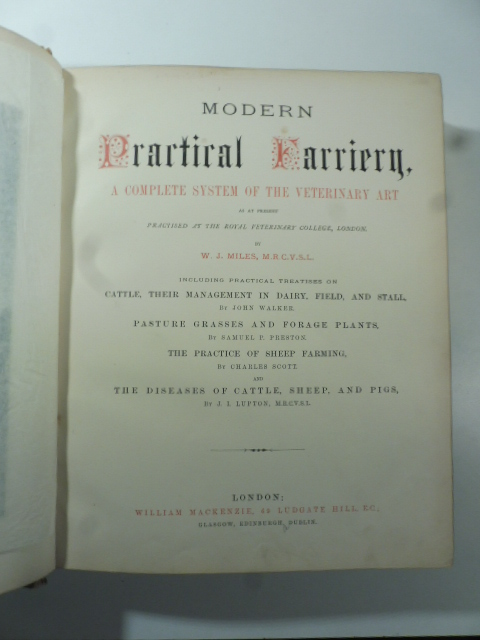 Modern practical farriery a complete system of the veterinary art as at present practised at the royal veterinary college, London...
