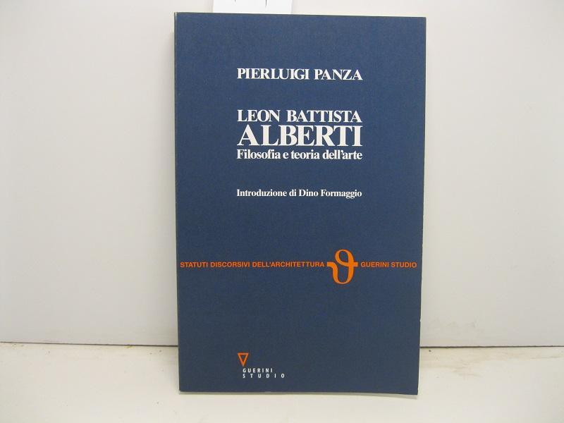 Leon Battista Alberti. Filosofia e teoria dell'arte. Introduzione di Dino Formaggio
