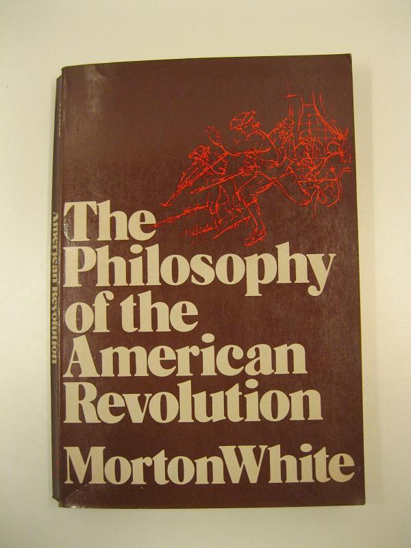 The philosophy of the American Revolution