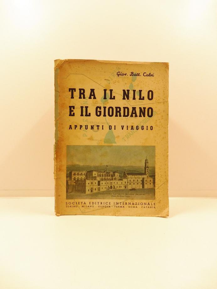 Tra il Nilo e il Giordano. Appunti di viaggio. II edizione