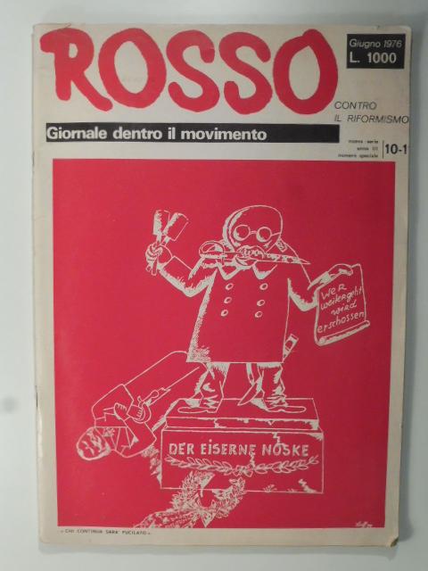Rosso. Giornale dentro il movimento. Giugno 1976. Numero speciale contro il riformismo. N. 10 - 11
