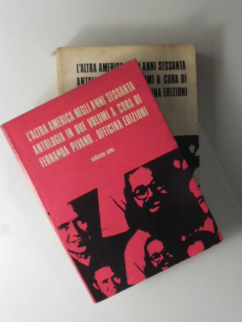 L'altra america negli anni sessanta. Antologia in due volumi a cura di Fernanda Pivano. Officina edizioni. Volume uno ( - due)