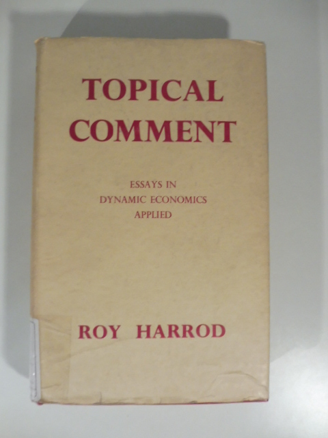 Topical Comment Essays in dynamic economics applied