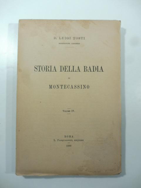 Storia della badia di Montecassino. Volume IV