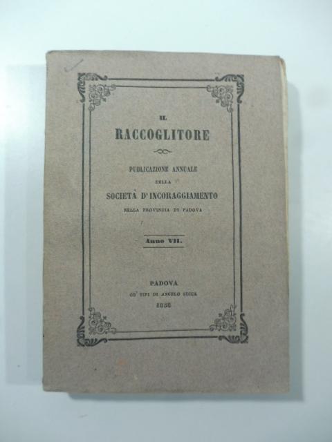 Il Raccoglitore. Pubblicazione annuale della Società d'incoraggiamento, anno VII