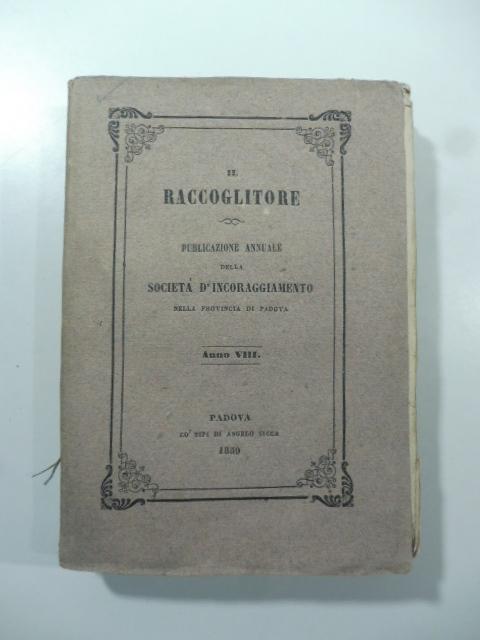 Il Raccoglitore. Pubblicazione annuale della Società d'incoraggiamento, anno VIII
