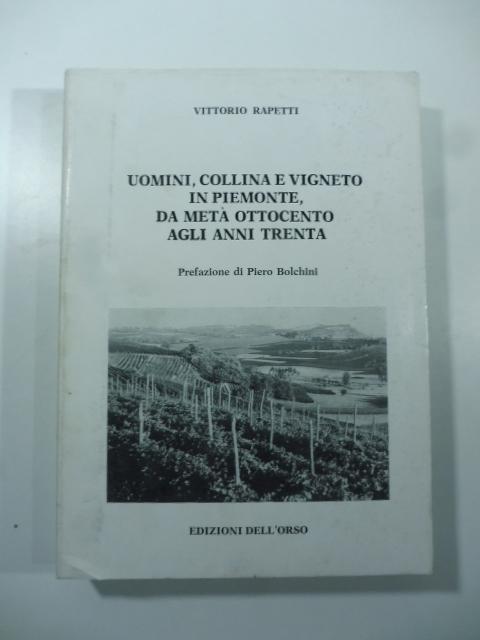 Uomini, collina e vigneto in Piemonte da metà ottocento agli anni trenta