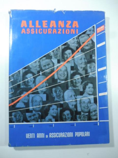Alleanza assicurazioni. Venti anni di assicurazioni popolari 1935-1955