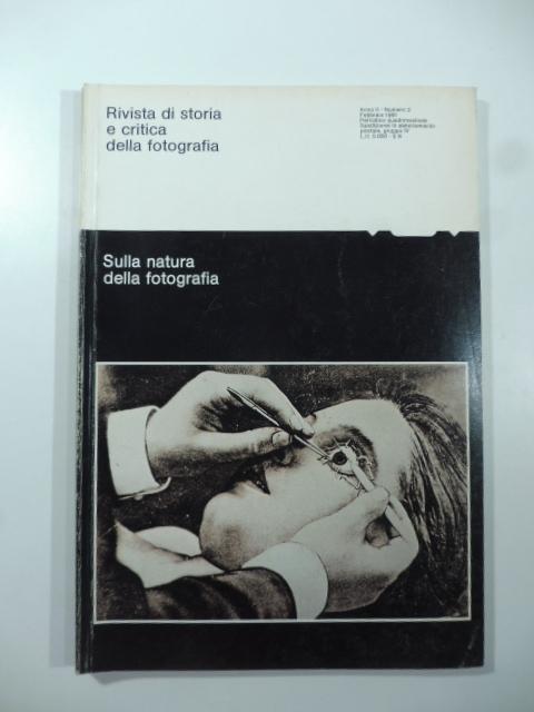 Rivista di storia e critica della fotografia. Sulla natura della fotografia, numero 2, febbraio 1981