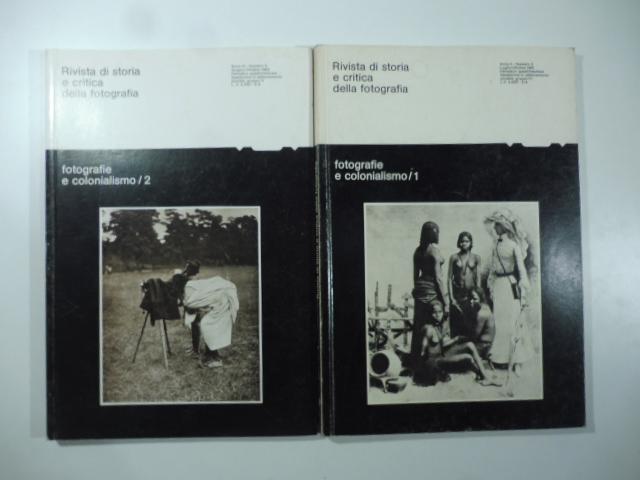 Rivista di storia e critica della fotografia. Fotografie e colonialismo 1 e 2