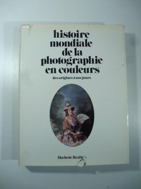 Histoire mondiale de la photographie en couleurs des origines a nos jours