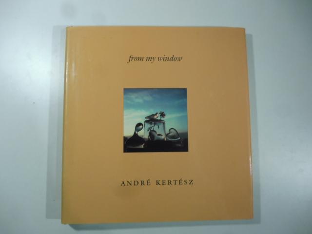 Andrè Kertesz. From my window