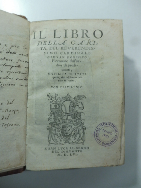 Il libro della carità del Reverendissimo cardinale Giovan Dominico Fiorentino dell'Ordine di predicatori a utilita di tutti quelli che desiderano vivere in carità