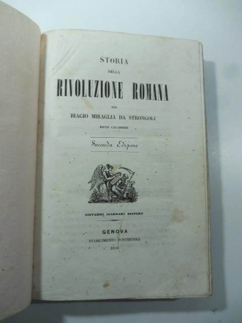 Storia della rivoluzione romana per Biagio Miraglia da Strongoli esule calabrese. Seconda edizione