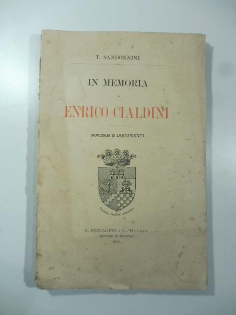 In memoria di Enrico Cialdini. Notizie e documenti