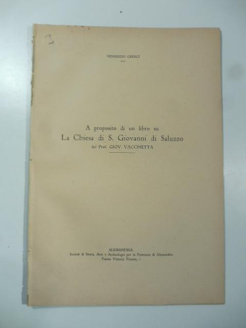 A proposito di un libro su la Chiesa di S. Giovanni di Saluzzo del Prof. Giov. Vacchetta