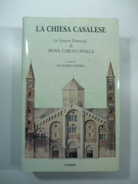 La chiesa casalese. Le lettere pastorali di Mons. Carlo CAvalla