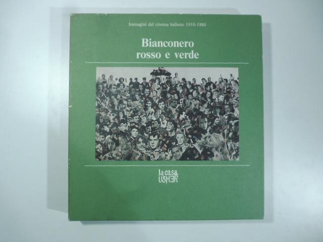 Bianconero rosso e verde. Immagini del cinema italiano 1910-1980