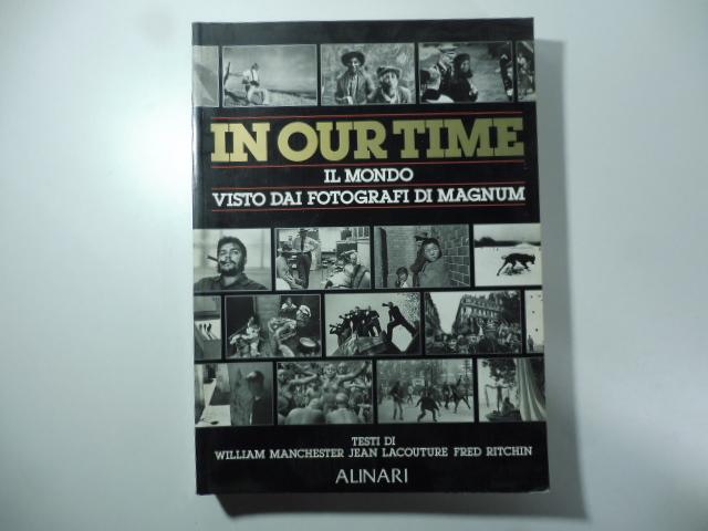 In our time. Il mondo visto dai fotografi di Magnum