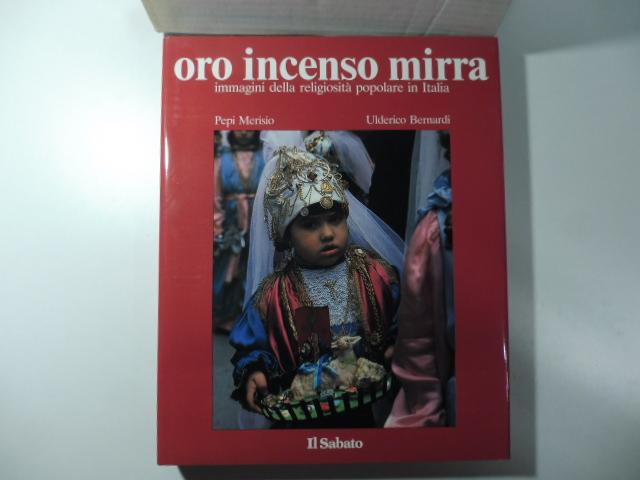 Oro incenso mirra. Immagini della religiosità popolare in Italia