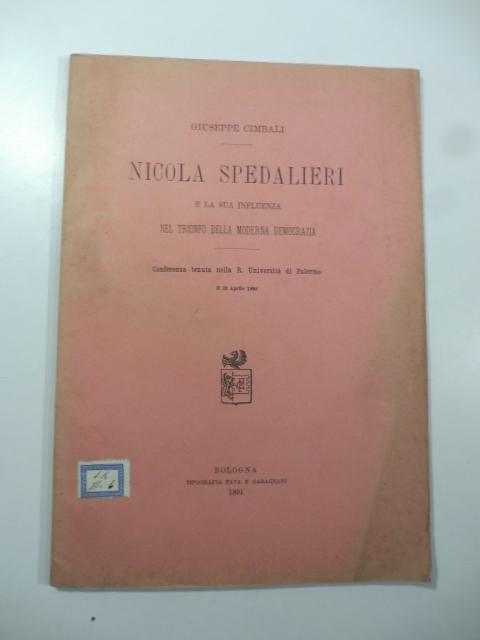 Nicola Spedalieri e la sua influenza nel trionfo della moderna democrazia. Conferenza tenuta nella R. Universita' di Palermo