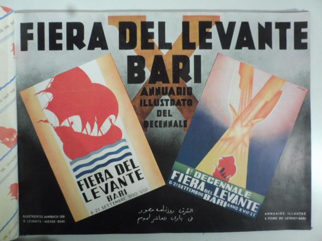 Fiera del Levante. Bari. Annuario illustrato del decennale. X foire du levant - Bari