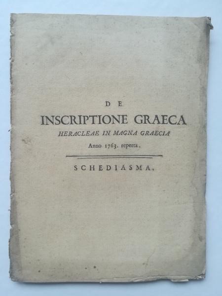 De inscriptione heracleae in Magna Graecia anno 1763 reperta. Schediasma