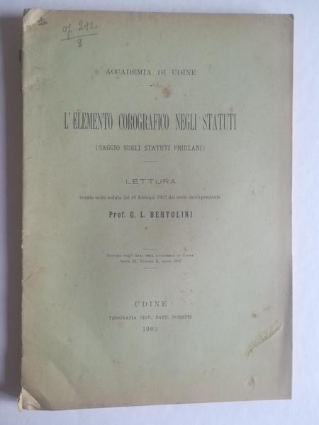 L'elemento corografico negli Statuti (saggio sugli statuti friulani). Lettura...