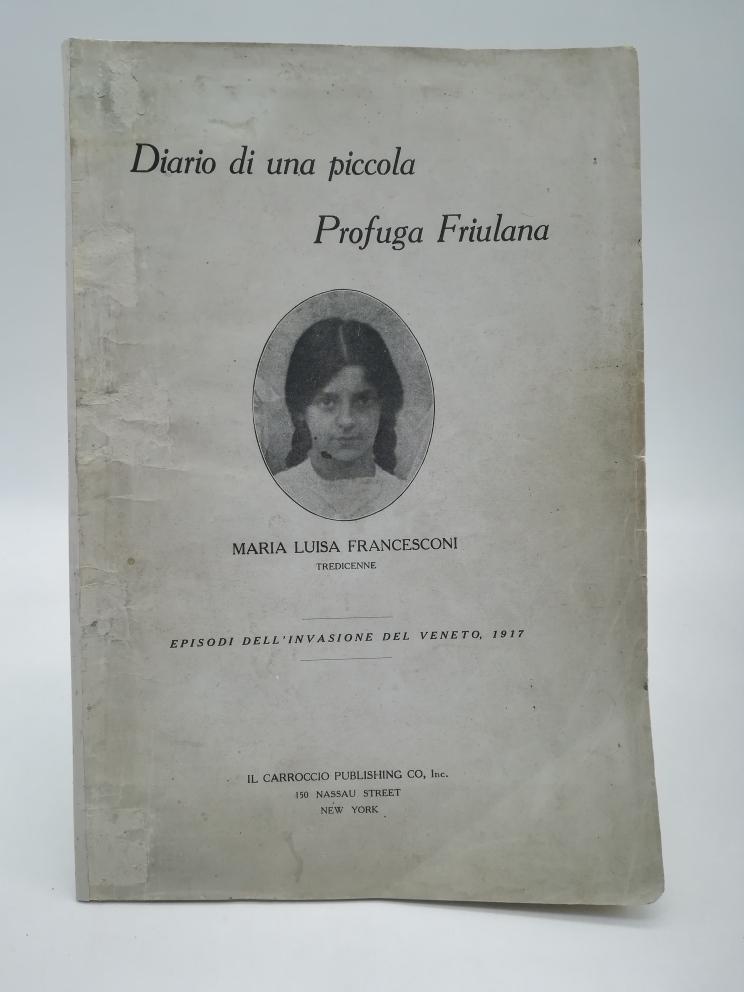 Diario di una piccola profuga friulana. Episodi dell'invasione del Veneto, 1917